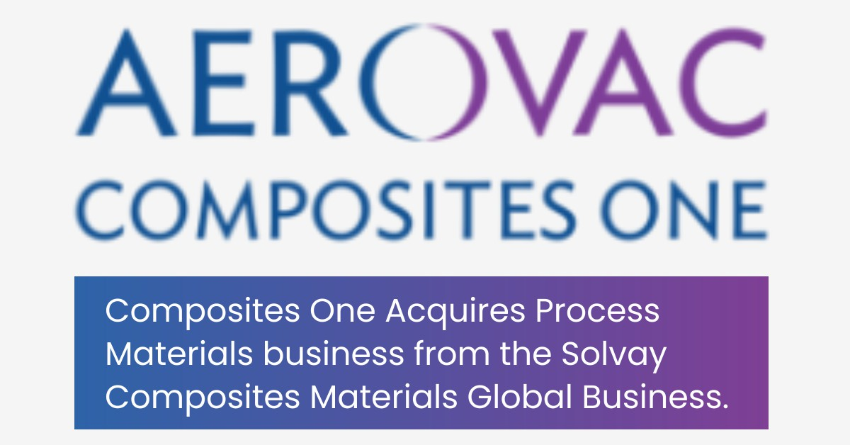 Composites One Acquires Solvays Process Materials Business
