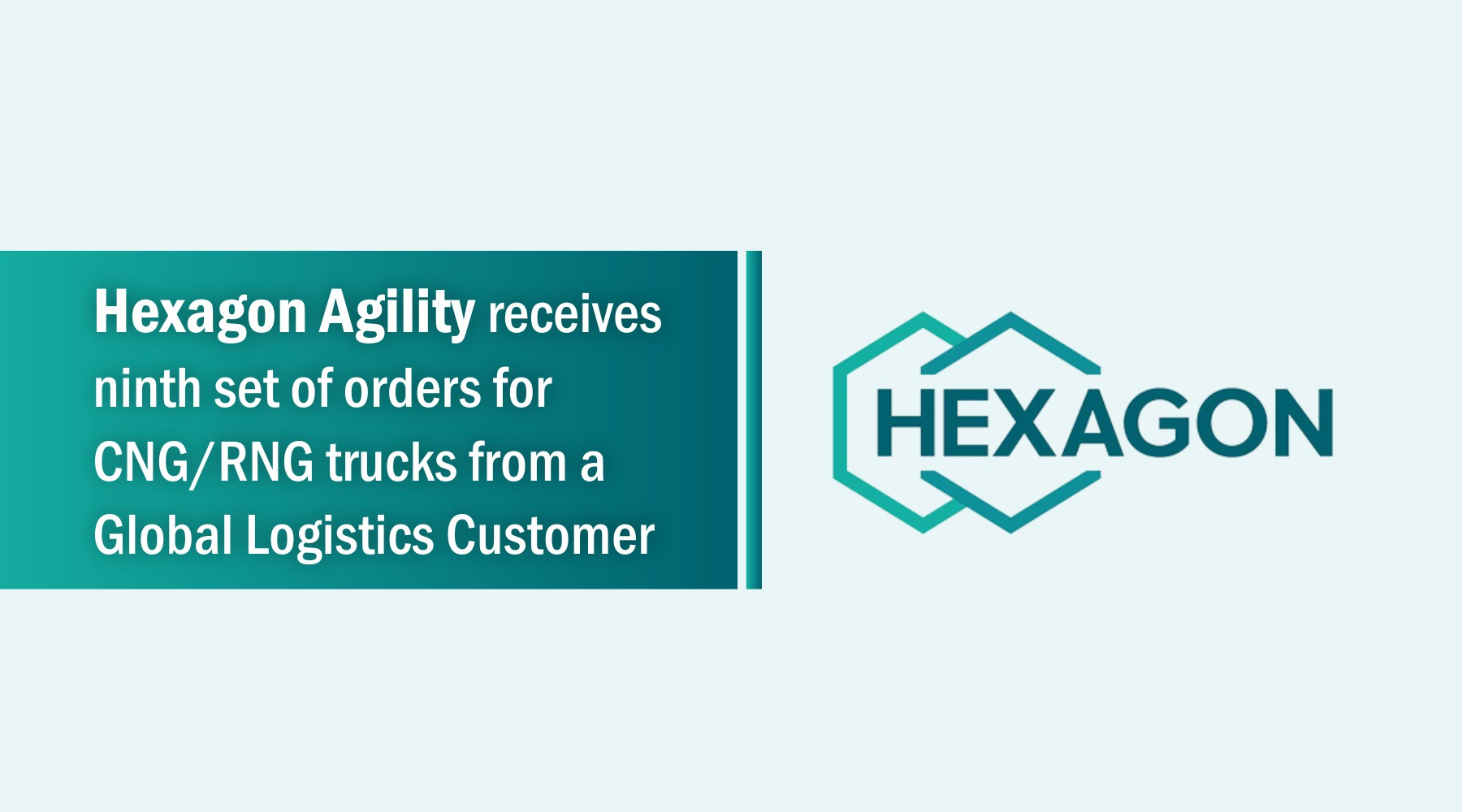 Hexagon Agility receives ninth set of orders for CNGRNG trucks from a global logistics customer