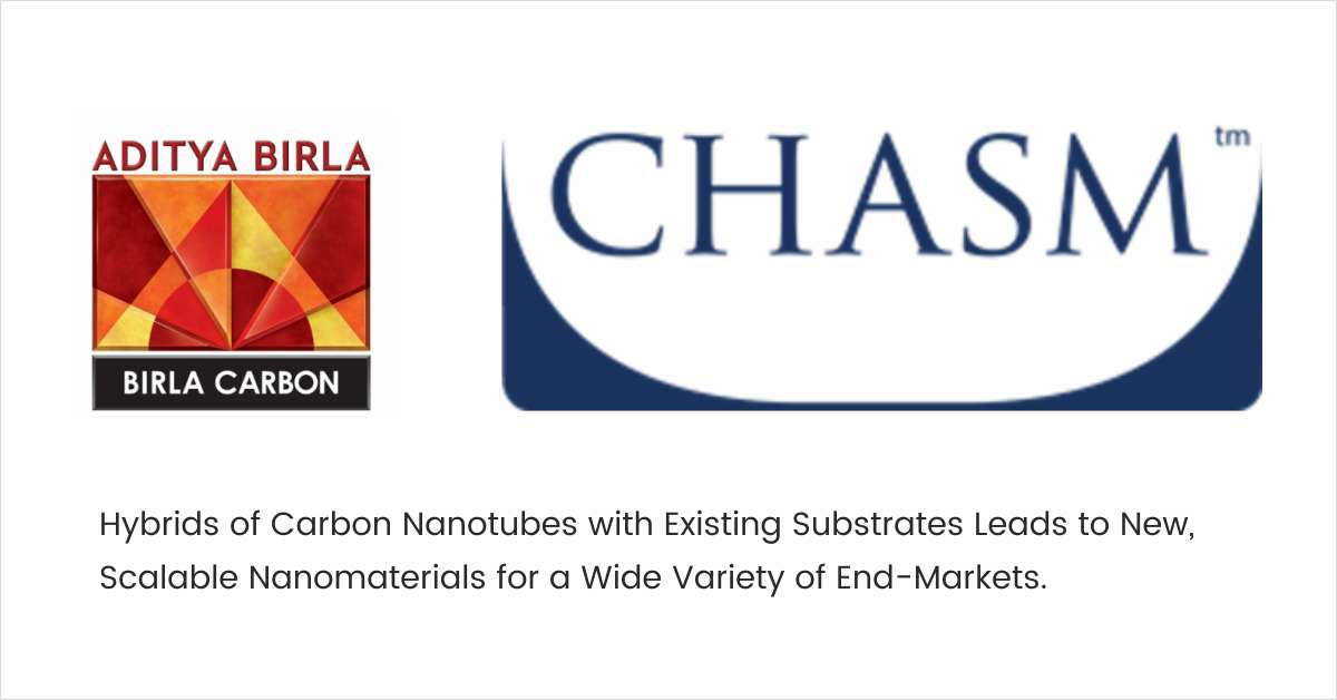 Birla Carbon enters Joint Development Agreement with CHASM Advanced Materials to Develop Nanotube Enhanced Carbons